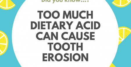 Acid causes tooth erosion