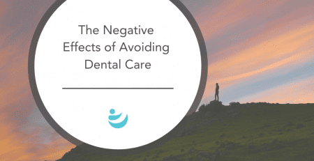 The negative effects of avoiding dental care