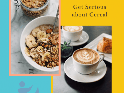 Get Serious about Cereal